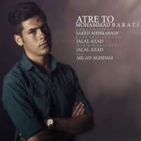 Mohammad-Barati-Atre-To