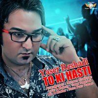 Yaser-Reshadi-To-Ki-Hasti