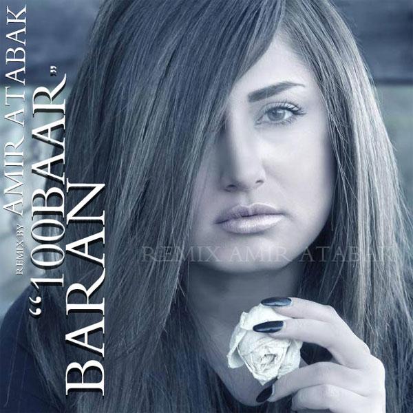 Baran-100-Baar-(Amir-Atabak-Remix)