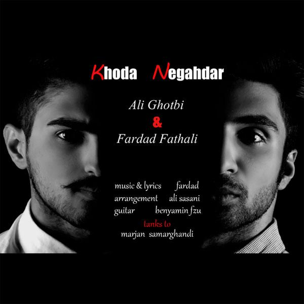 Fardad-Fathali-Khoda-Negahdar-(Ft-Ali-Ghotbi)
