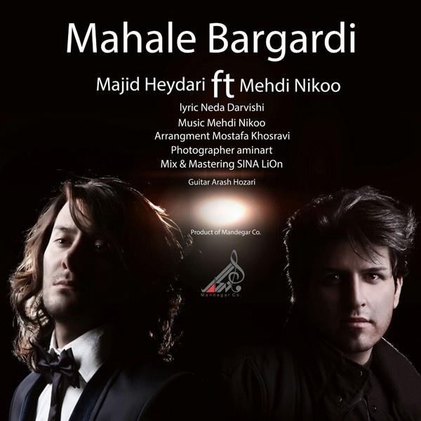 Majid-Heydari-Mahale-Bargardi-(Ft-Mehdi-Nikoo)