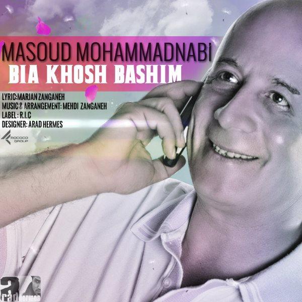 Masoud-Mohammad-Nabi-Bia-Khosh-Bashim