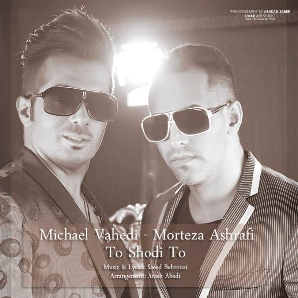 Michael-Vahedi_Morteza-Ashrafi-To-Shodi-To