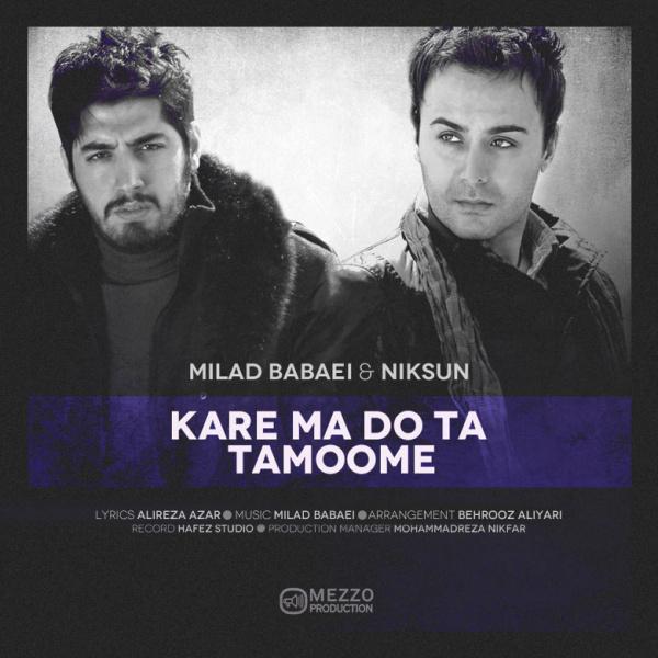 Milad-Babaei_Niksun-Kare-Ma-Do-Ta-Tamoome