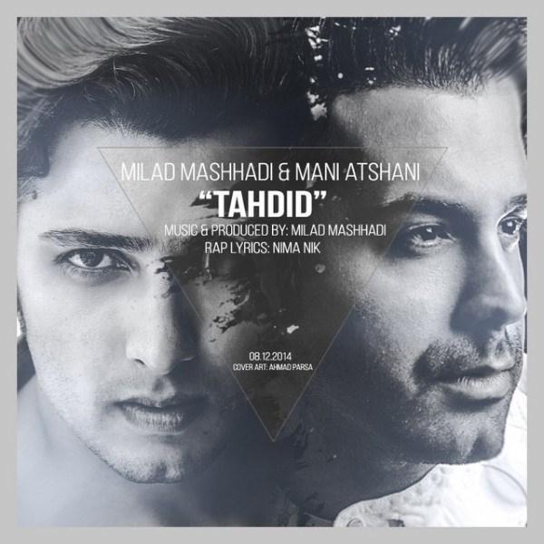 Milad-Mashhadi_Mani-Atshani-Tahdid