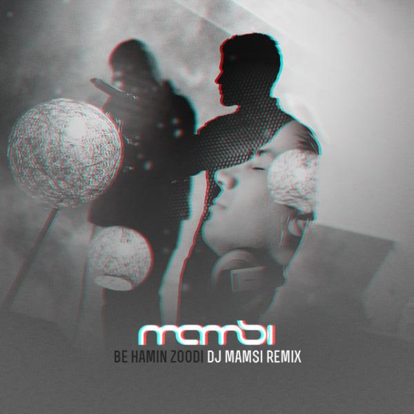 Sirvan-Khosravi-Be-Hamin-Zoodi-(DJ-Mamsi-Remix)