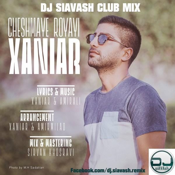 Xaniar-Cheshmaye-Royayi-(DJ-Siavash-Club-Mix)