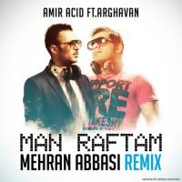 Amir-Acid-Man-Raftam-(Mehran-Abbasi-Remix)-(Ft-Arghavan)