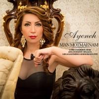 Ayeneh-Man-Motmaenam