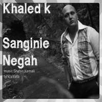 Khaled-K-Sanginie-Negah