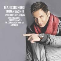 Majid-Shohoodi-To-Bargashti