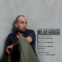 Milad-Ghorbani-Nabayad-Be-In-Ghesse-Adat-Konam