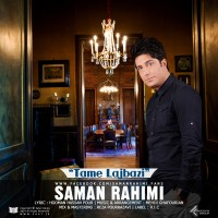 Saman-Rahimi-Tame-Lajbazi