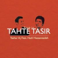 Yashar-Aj-Tahte-Tasir-(Ft-Hadi-Hassanzadeh)-(Remix)