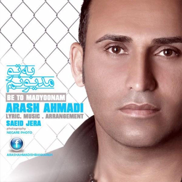 Arash Ahmadi - Be To Madyoonam
