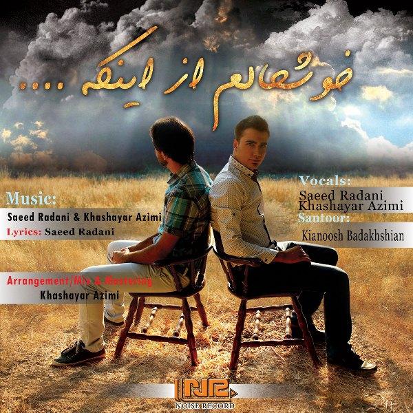 Khashayar Azimi & Saeed Radani - Khoshhalam Az Inke