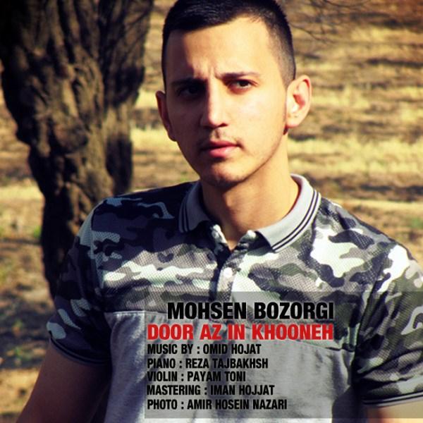 Mohsen Bozorgi - Door Az In Khooneh