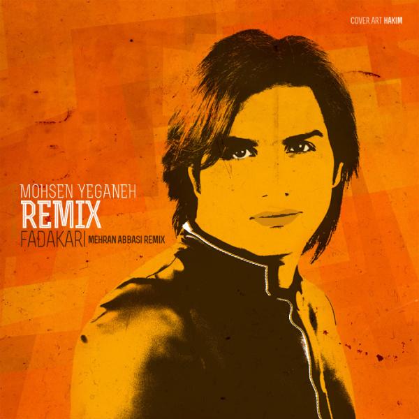 Mohsen Yeganeh - Fadakari (Mehran Abbasi Remix)
