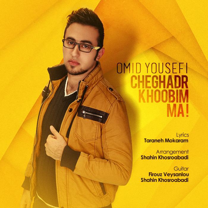 Omid Yousefi - Cheghadr Khoobim Ma