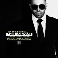 Amir-Mandani-Ba-To-Mikhandam