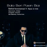 Barbod-Yarmohammadi-Bala-Beri-Paein-Biay-(Ft-Raysa_A-min)