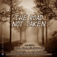 Isa-Rajilpour-The-Road-Not-Taken