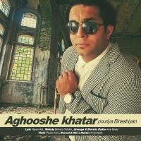 Pouriya-Bineshiyan-Aghooshe-Khatar