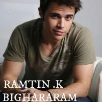 Ramtin-K-Bighararam