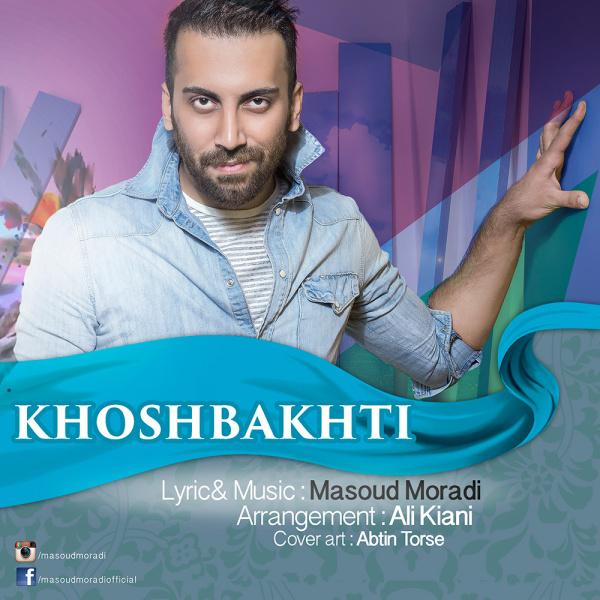 Masoud Moradi - Khoshbakhti