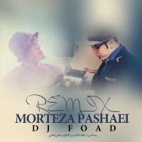 Dj-Foad-Moghadam-Morteza-Pashaei-Remix