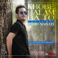 Majid-Nabati-Khoobe-Halam-Bato