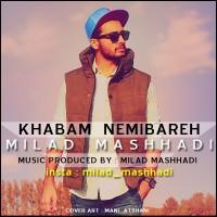 Milad-Mashhadi-Khabam-Nemibareh