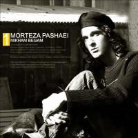 Morteza-Pashaei-Mikham-Begam