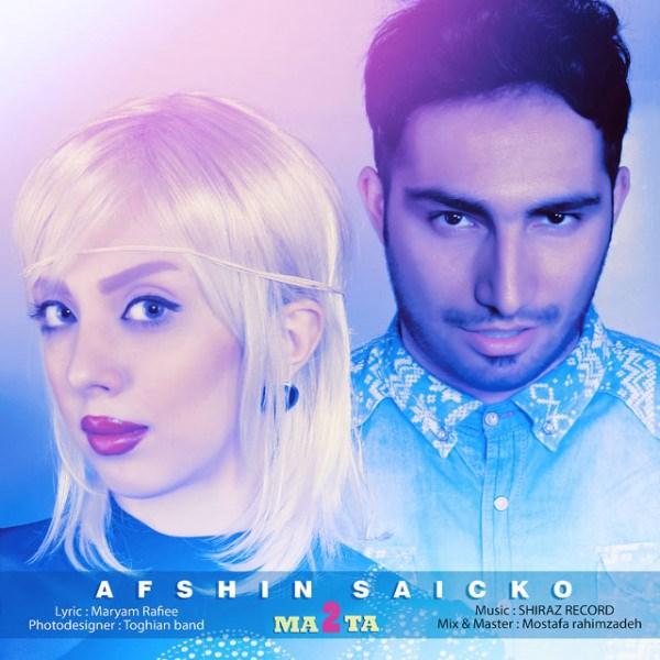 Afshin Saicko - Ma 2 Ta