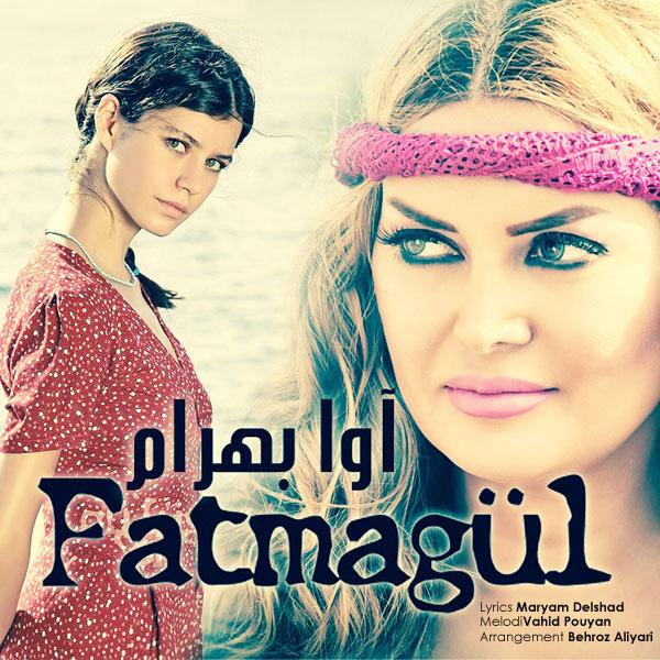 Ava Bahram - Fatma Gol