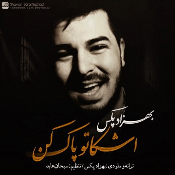 Behzad Pax - Ashkato Pak Kon
