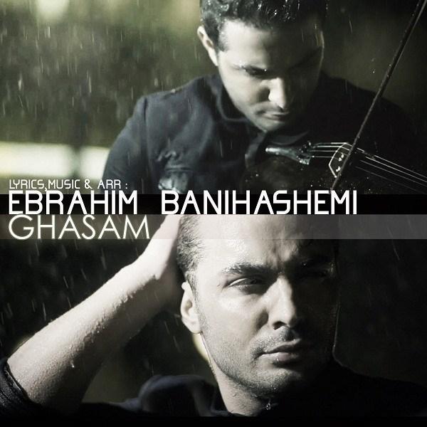 Ebrahim Banihashemi - Ghasam