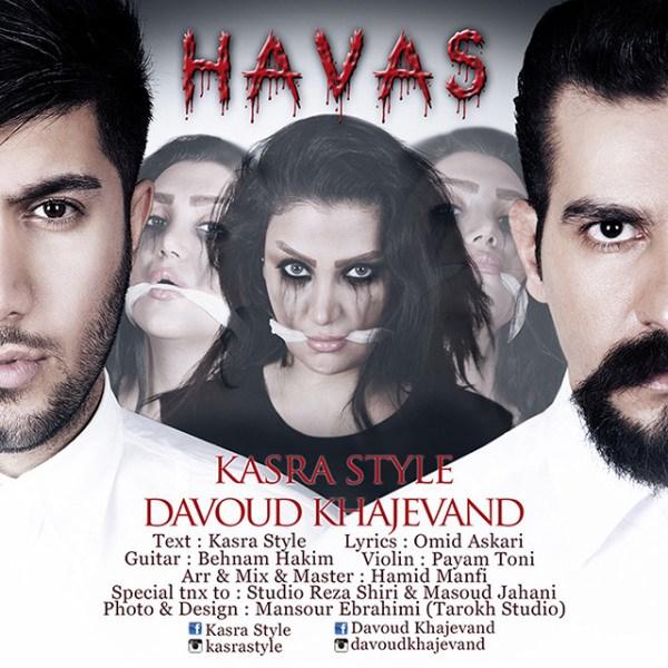 Kasra Style & Davoud Khajevand - Havas
