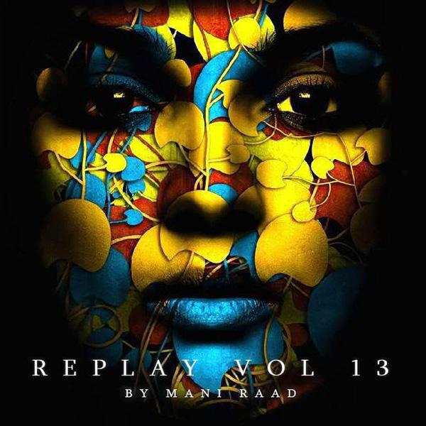 Mani Raad - Replay (Vol.13)