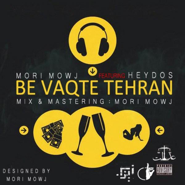 Mori Mowj - Be Vaqte Tehran (Ft Heydos)