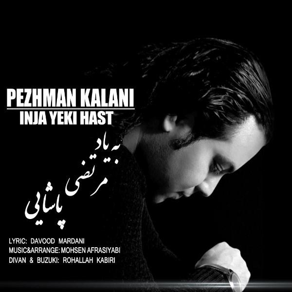 Pezhman Kalani - Inja Yeki Hast