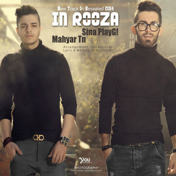 Sina PlayG - In Rooza (Ft Mahyar Tn)