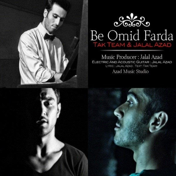 Tak Team - Be Omid Farda (Ft Jalal Azad)