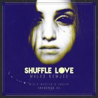 Milad-Namjoo-Shuffle-Love