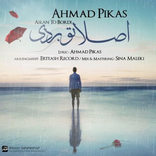 Ahmad Pikas - Aslan To Bordi