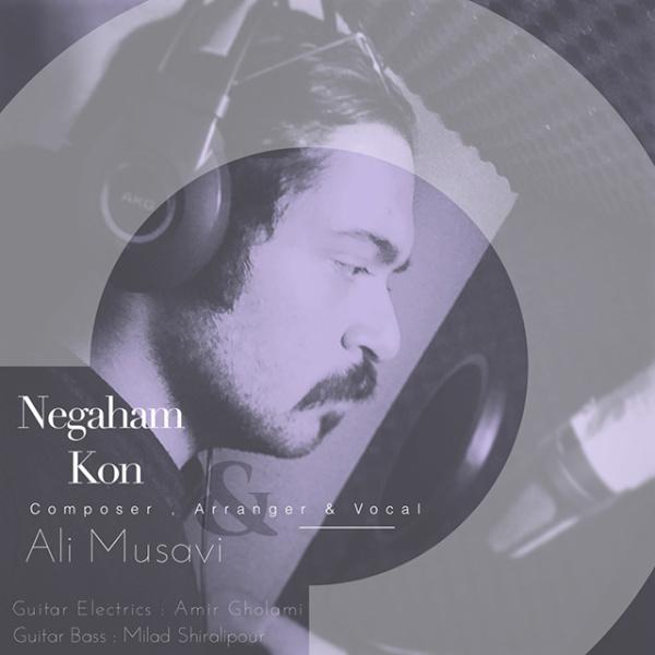 Ali Musavi - Negaham Kon