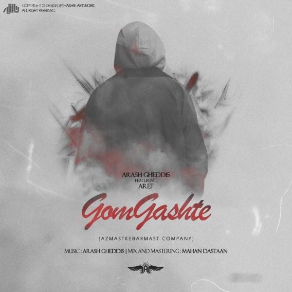 Arash Gheddis - Gom Gashde (Ft Aref)