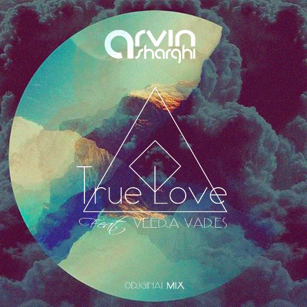 Arvin Sharghi - True Love (Original Mix) (Ft Veera Vares)