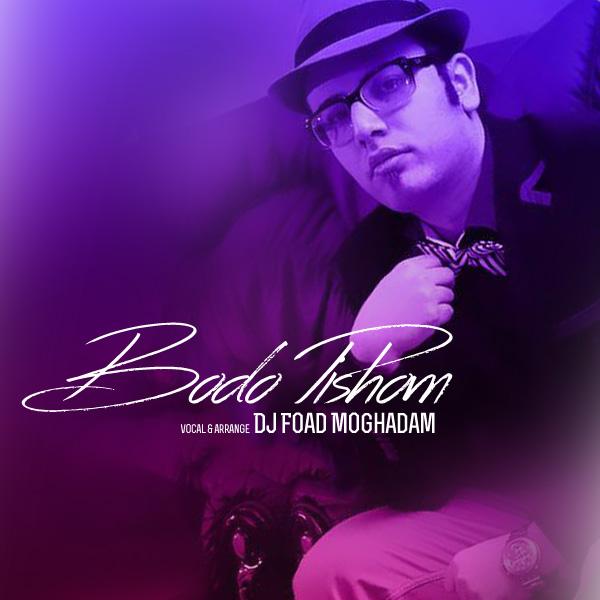 DJ Foad Moghadam - Bodo Pishom