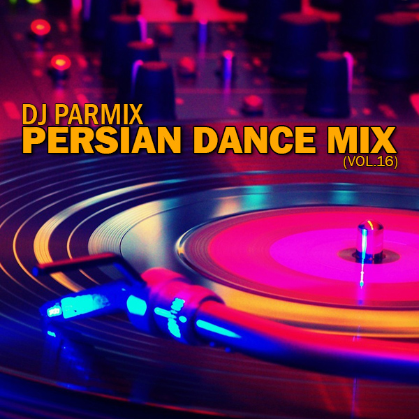 DJ Parmix - Persian Dance Mix (Vol.16)